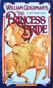 The Princess Bride is my favorite book. The characters are well developed and they all have very clear objectives.
