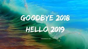 goodbye 2018 and hello 2019
