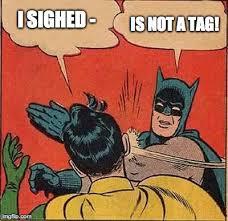 Batman sighed