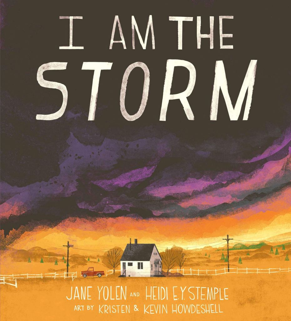 Cover of the book I AM THE STORM by Jane Yolen and Heidi STemple